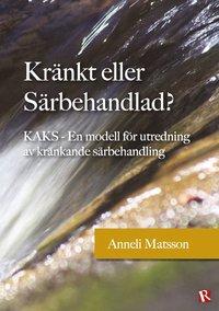 bokomslag Kränkt eller Särbehandlad? : KAKS - en modell för utredning av kränkande särbehandling
