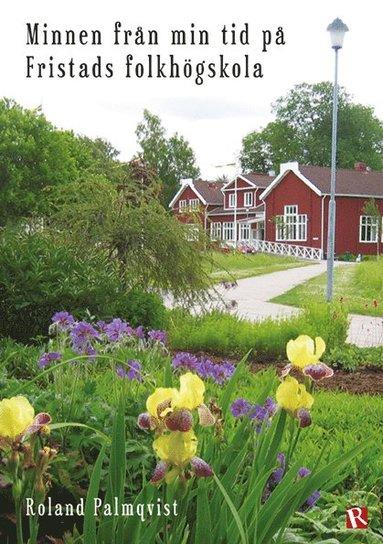 bokomslag Minnen från min tid på Fristads folkhögskola