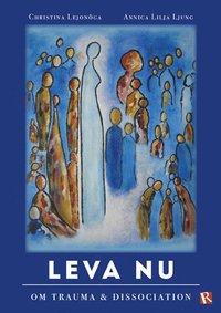 bokomslag Leva nu : om trauma & dissociation