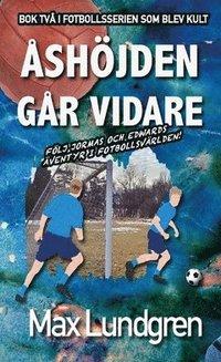 bokomslag Åshöjden går vidare : Bok två i den klassiska serien om Åshöjdens BK