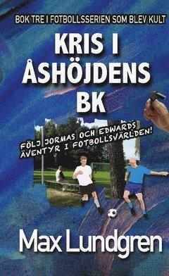 bokomslag Kris i Åshöjdens BK : Bok tre i den klassiska serien om Åshöjdens BK