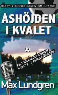 bokomslag Åshöjden i kvalet : Bok fyra i den klassiska serien om Åshöjdens BK