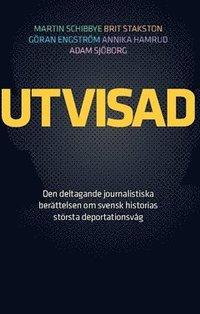 bokomslag Utvisad : den deltagande journalistiska berättelsen om svensk historias största deportationsvåg