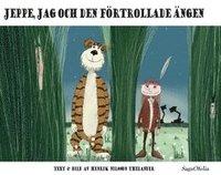 bokomslag Jeppe, jag och den förtrollade ängen