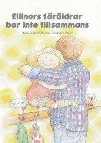 bokomslag Ellinors föräldrar bor inte tillsammans