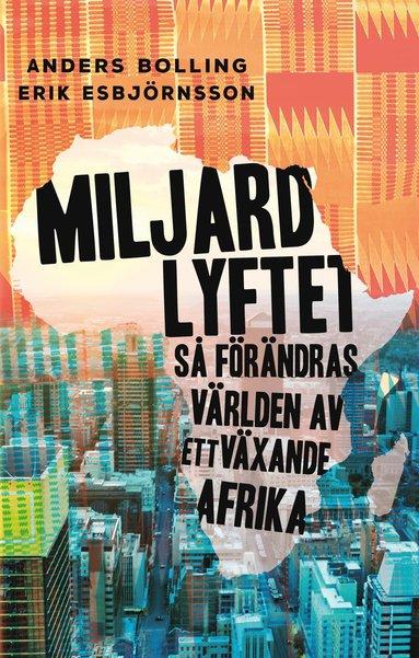 bokomslag Miljardlyftet : så förändras världen av ett växande Afrika