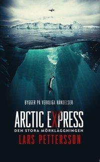 bokomslag Arctic Express : Den stora mörkläggningen