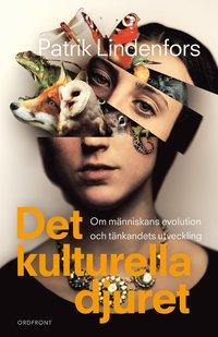 bokomslag Det kulturella djuret : om människans evolution och tänkandets utveckling