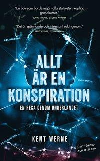 bokomslag Allt är en konspiration: En resa genom underlandet