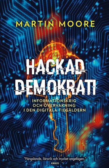 bokomslag Hackad demokrati : Informationskrig och övervakning i den digitala tidsålde