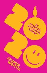 bokomslag 2020 : en framtidsoptimistisk roman