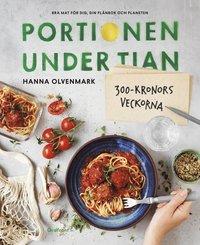 bokomslag Portionen under tian : 300-kronorsveckorna - bra mat för dig, din plånbok och planeten