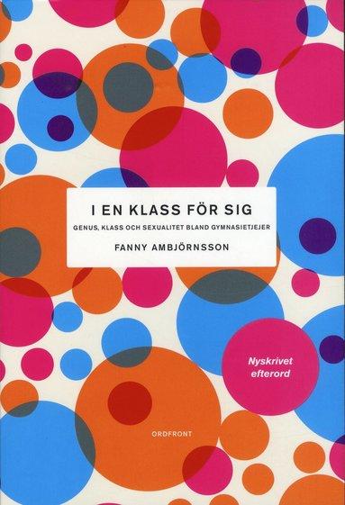 bokomslag I en klass för sig : genus, klass och sexualitet bland gymnasietjejer