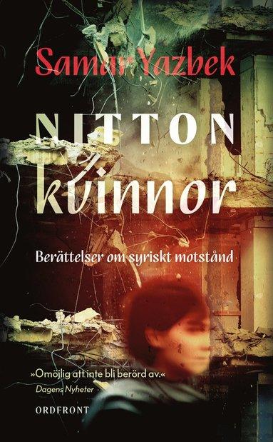 bokomslag Nitton kvinnor : berättelser om syriskt motstånd