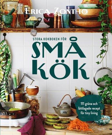 bokomslag Stora kokboken för små kök : 111 gröna och lättlagade recept för tiny living