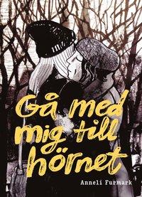 bokomslag Gå med mig till hörnet