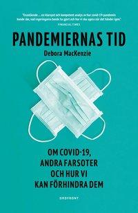 bokomslag Pandemiernas tid : om covid 19 och andra farsoter och hur vi kan förhindra dem
