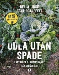 bokomslag Odla utan spade : lättskött & klimatsmart köksträdgård