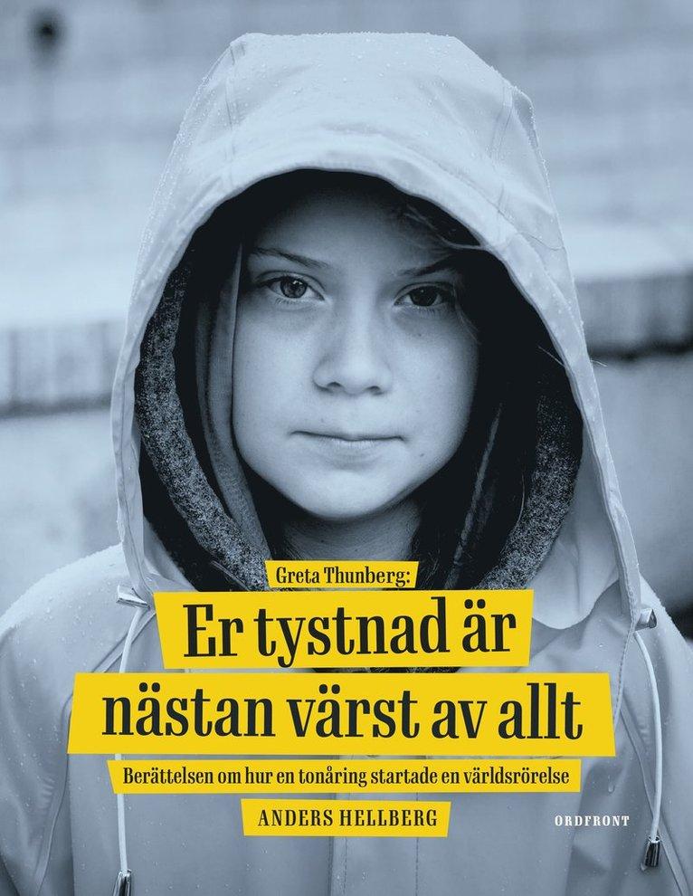 Greta Thunberg: Er tystnad är nästan värst av allt 1