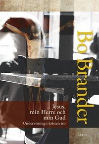 bokomslag Jesus, min Herre och min Gud : undervisning i kristen tro