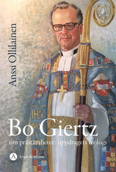bokomslag Bo Giertz om prästämbetet : uppdragets teologi