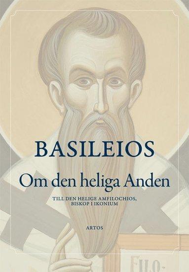 bokomslag Om den heliga Anden : till den helige Amfilochios, biskop i Ikonium