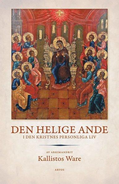 bokomslag Den helige Ande : i den kristnes personliga liv