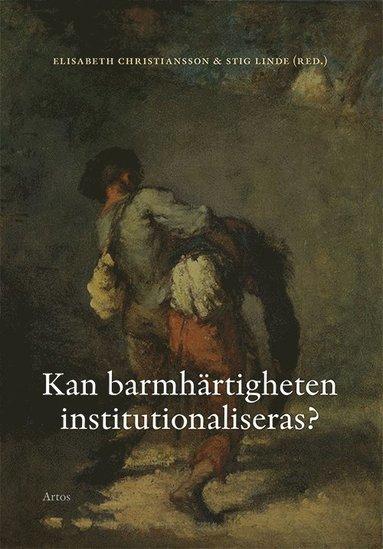 bokomslag Kan barmhärtigheten institutionaliseras?