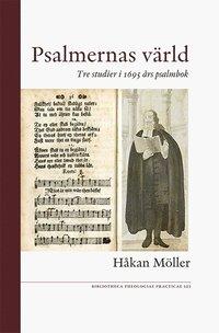 bokomslag Psalmernas värld : tre studier i 1695 års psalmbok