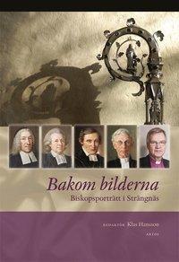bokomslag Bakom bilderna : biskopsporträtt i Strängnäs
