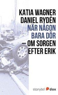 bokomslag När någon bara dör - Om sorgen efter Erik