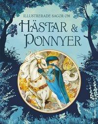 bokomslag Illustrerade sagor om hästar och ponnyer
