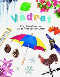 bokomslag Vädret : Utforska naturen med roliga fakta och aktiviteter