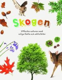bokomslag Skogen : utforska naturen med roliga fakta och aktiviteter