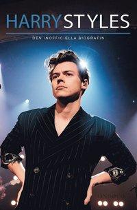 bokomslag Harry Styles : den inofficiella biografin
