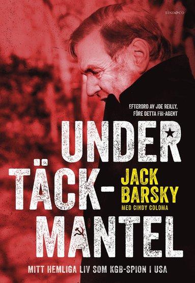 bokomslag Under täckmantel : mitt hemliga liv som KGB-spion i USA