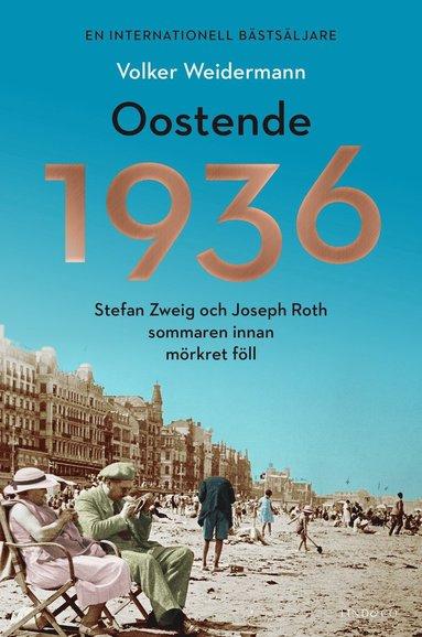 bokomslag Oostende 1936 : Stefan Zweig och Joseph Roth sommaren innan mörkret föll