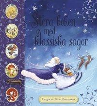bokomslag Stora boken med klassiska sagor : 8 sagor att läsa tillsammans