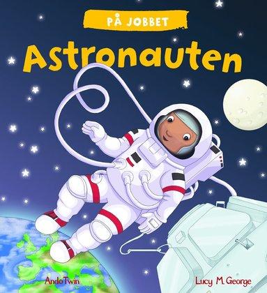 bokomslag På jobbet. Astronauten