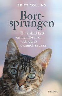 bokomslag Bortsprungen : en älskad katt, en hemlös man och deras osannolika resa