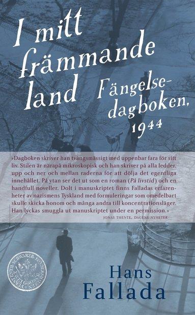 bokomslag I mitt främmande land. Fängelsedagboken, 1944
