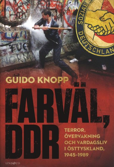 bokomslag Farväl, DDR - Terror, övervakning och vardagsliv i Östtyskland, 1945-1989