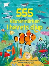 bokomslag 555 roliga klistermärken : i havets djup