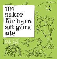 bokomslag 101 saker för barn att göra ute