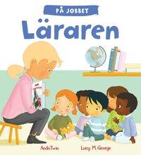 bokomslag På jobbet - Läraren