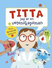 bokomslag Titta jag är en vetenskapsman