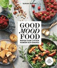 bokomslag Good mood food : maten som lyfter humör och energi