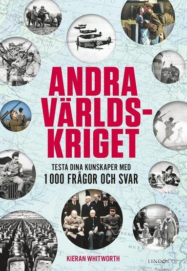 bokomslag Andra världskriget : testa dina kunskaper med 1 000 frågor och svar