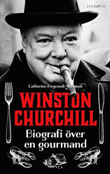bokomslag Winston Churchill : biografi över en gourmand