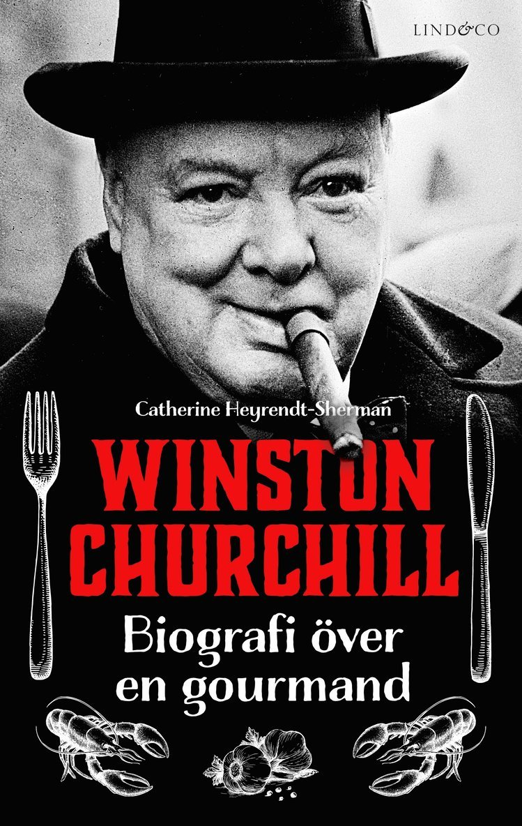 Winston Churchill : biografi över en gourmand 1